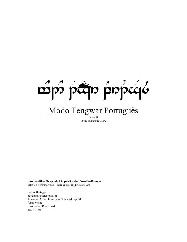 t^2^ 1RxP#6 qY61Us$8 Modo Tengwar Português v. 1.00b 16 de março de 2002 Lambendili – Grupo de Linguística do Conselho Bra...