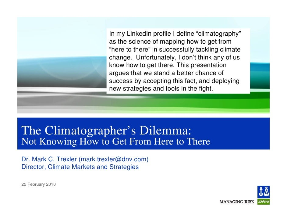 "In my LinkedIn profile I define ""climatography""                             as the science of mapping how to get from     ..."