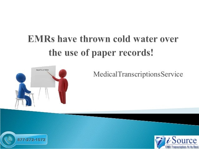 EMRs have thrown cold water over the use of paper records!