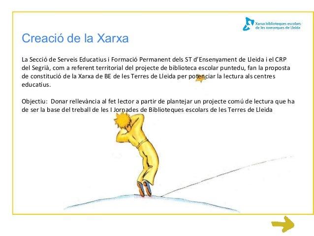 Creació de la XarxaLa Secció de Serveis Educatius i Formació Permanent dels ST d'Ensenyament de Lleida i el CRPdel Segrià,...