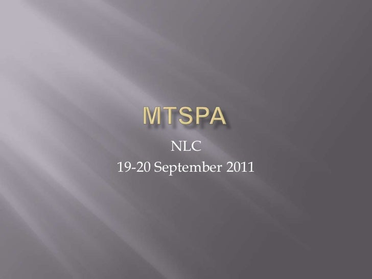 MTSPA<br />NLC<br />19-20 September 2011<br />