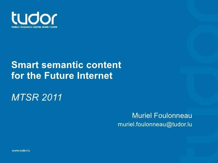 Smart semantic content for the Future Internet