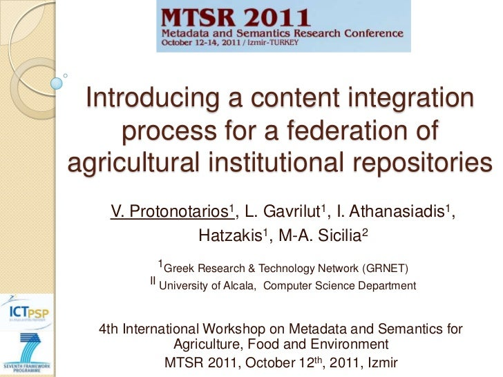 Introducing a content integration     process for a federation ofagricultural institutional repositories   V. Protonotario...