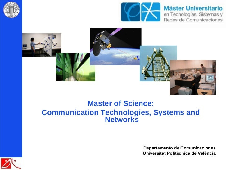 Presentation about the Master of Science: Communication Technologies, Systems and Networks at ETSIT-UPV