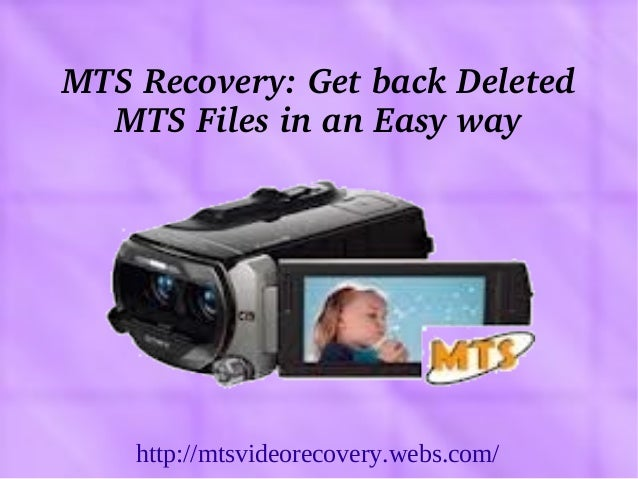 MTS Video Recovery: Easily Restore Deleted .mts files from camcorders