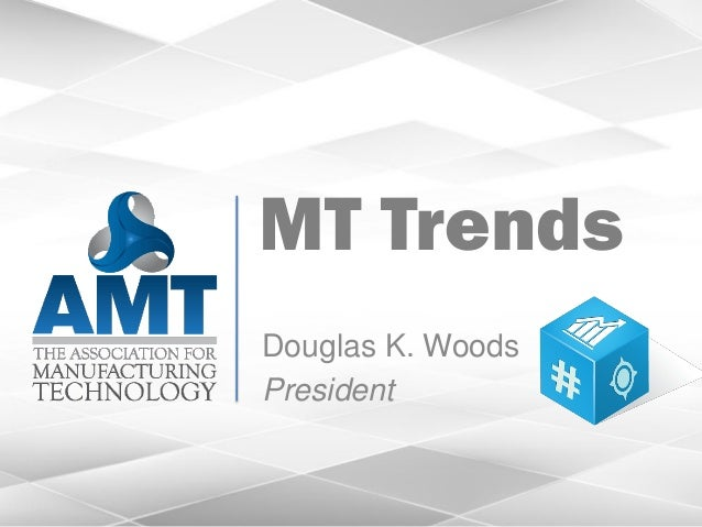 Manufacturing Technology Trends