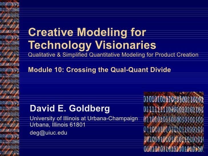 Creative Modeling for Technology Visionaries Qualitative & Simplified Quantitative Modeling for Product Creation Module 10...
