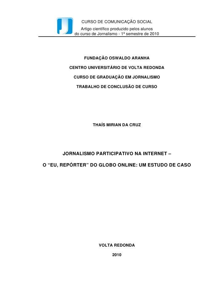 CURSO DE COMUNICAÇÃO SOCIAL               Artigo científico produzido pelos alunos            do curso de Jornalismo - 1º ...