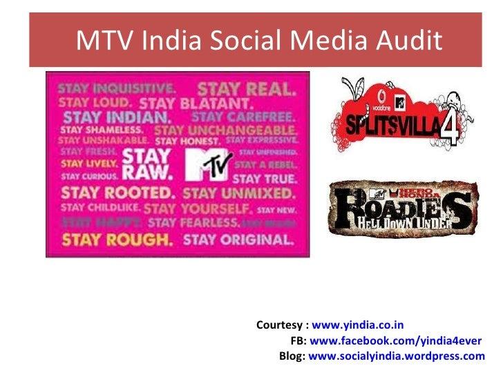 MTV India Social Media Audit Courtesy :  www.yindia.co.in FB:  www.facebook.com/yindia4ever Blog:  www.socialyindia.wordpr...