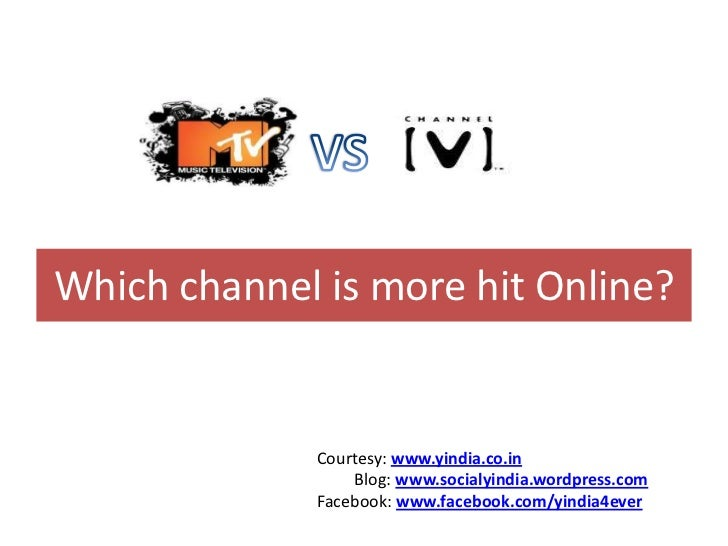 VS<br />Which channel is more hit Online?<br />Courtesy: www.yindia.co.in<br />        Blog: www.socialyindia.wordpress.co...
