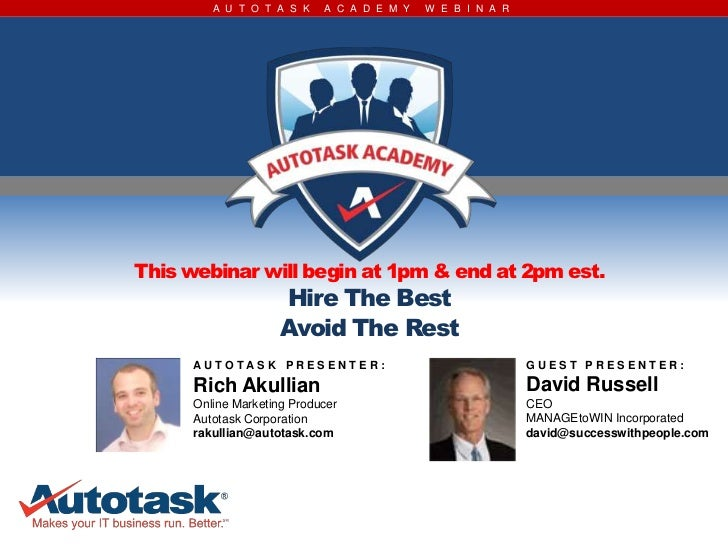 A U T O T A S K    A C A D E M Y   W E B I N A RThis webinar will begin at 1pm & end at 2pm est.                     Hire ...