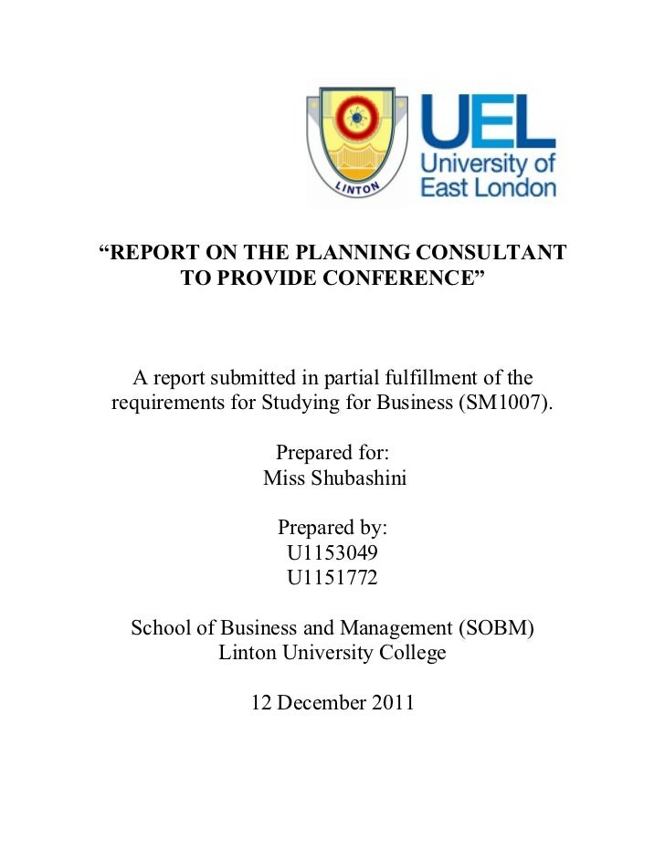 """REPORT ON THE PLANNING CONSULTANT      TO PROVIDE CONFERENCE""  A report submitted in partial fulfillment of therequiremen..."