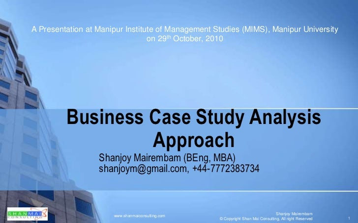 MU  29th oct 2010 - Business case study analysis approach