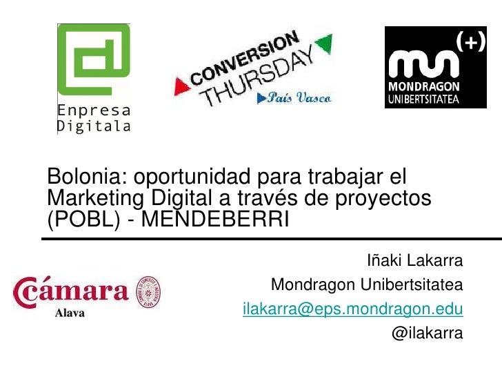Bolonia: oportunidad para trabajar el Marketing Digital a través de proyectos (POBL) - MENDEBERRI                         ...