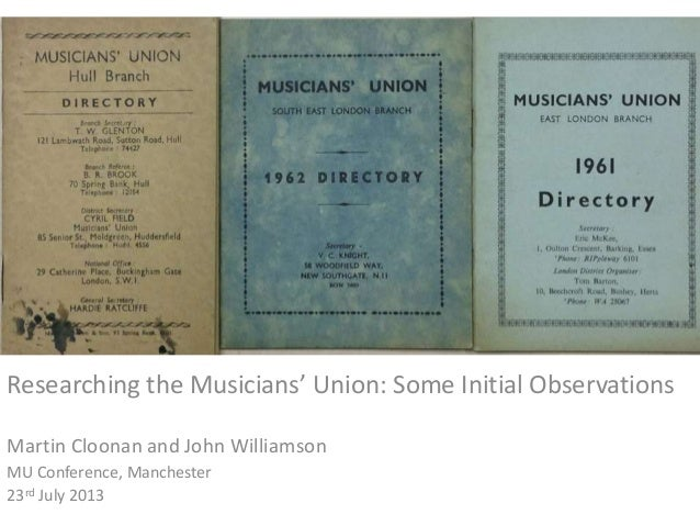 + RESEARCHING The musicians' UNION: SOME initial observations Researching the Musicians' Union: Some Initial Observations ...