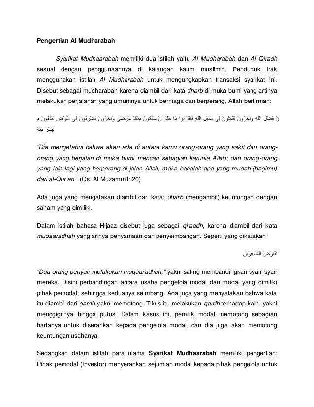Pengertian Al Mudharabah      Syarikat Mudhaarabah memiliki dua istilah yaitu Al Mudharabah dan Al Qiradhsesuai dengan pen...