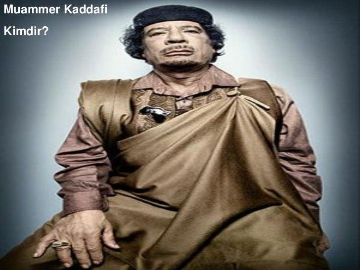 Muammer Kaddafi Kimdir?