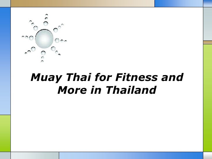 Muay Thai for Fitness and   More in Thailand