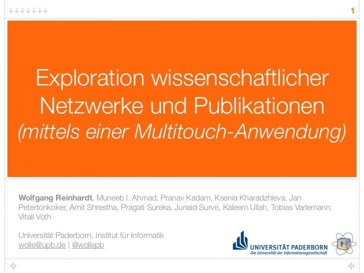 1     Exploration wissenschaftlicher     Netzwerke und Publikationen(mittels einer Multitouch-Anwendung)Wolfgang Reinhardt...