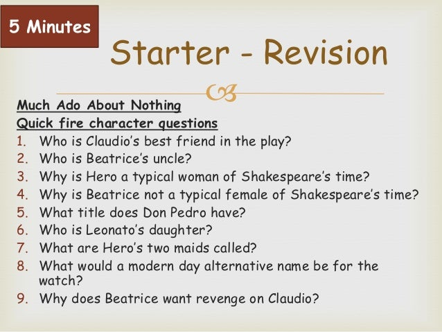 much ado about nothing essay questions Sample of discussion & essay questions what are benedick and beatrice's stated reasons for not wanting to marry give two reasons for each of them give two.