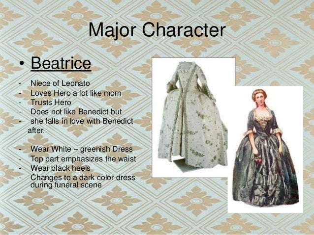 Costume Design Character Analysis : Much ado about nothing group thea