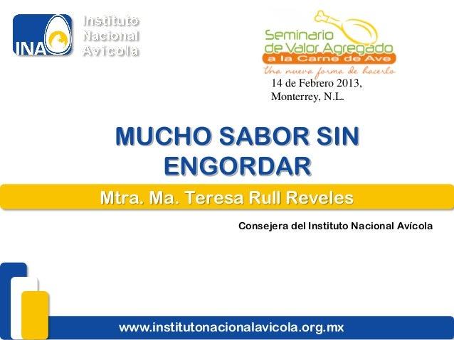 14 de Febrero 2013,                          Monterrey, N.L. MUCHO SABOR SIN   ENGORDARMtra. Ma. Teresa Rull Reveles      ...