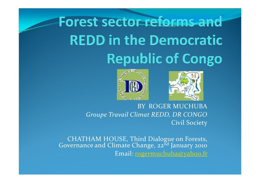 BY ROGER MUCHUBA         Groupe Travail Climat REDD, DR CONGO                                    Civil Society    CHATHAM ...