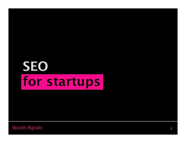 SEO for Startups: 2013 MuckerLabs Talk