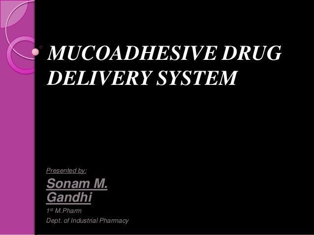Mucoadhesive drug delivery system   copy