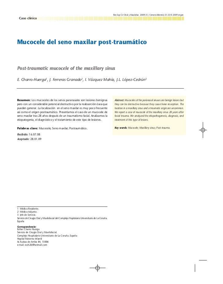 Rev Esp Cir Oral y Maxilofac 2009;31,1 (enero-febrero):51-55 © 2009 ergon Caso clínicoMucocele del seno maxilar post-traum...