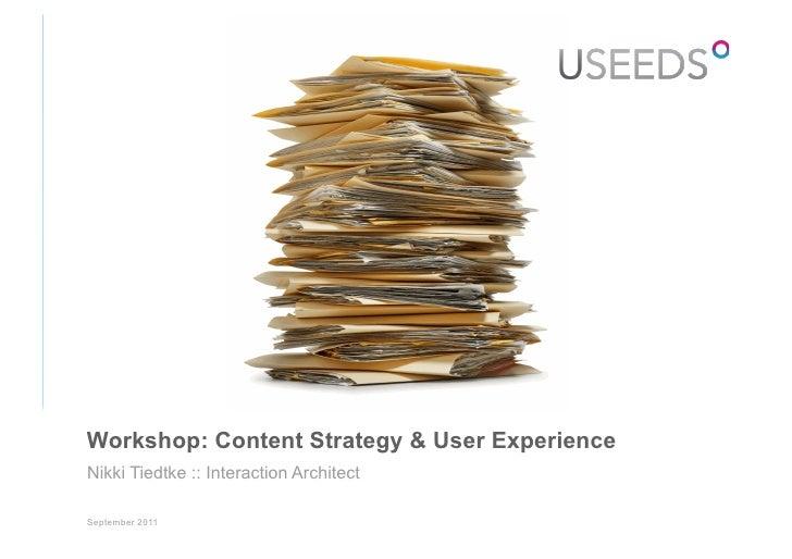 "USEEDS° GmbH Content Strategy Workshop :: ""Mensch & Computer"" conference 11. - 14.09.2011 Nikki Tiedtke"