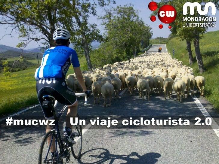 #mucwz   Un viaje cicloturista 2.0