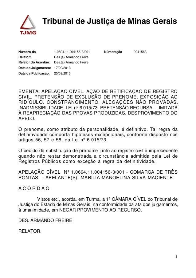 Tribunal de Justiça de Minas Gerais 1.0694.11.004156-3/001Número do 0041563-Númeração Des.(a) Armando FreireRelator: Des.(...