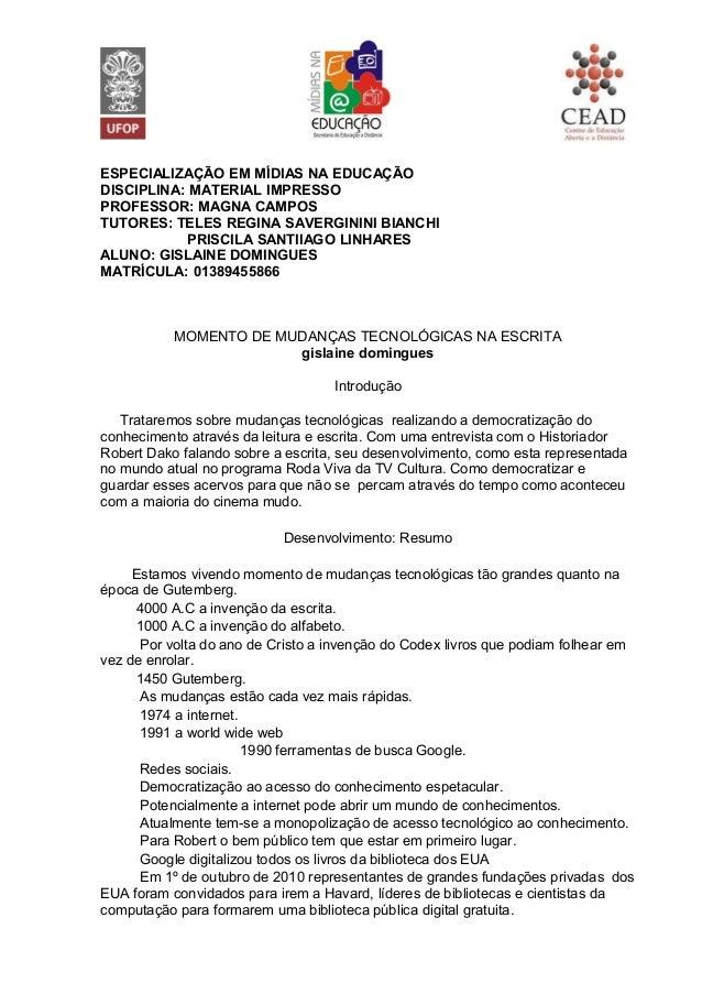ESPECIALIZAÇÃO EM MÍDIAS NA EDUCAÇÃO  DISCIPLINA: MATERIAL IMPRESSO  PROFESSOR: MAGNA CAMPOS  TUTORES: TELES REGINA SAVERG...