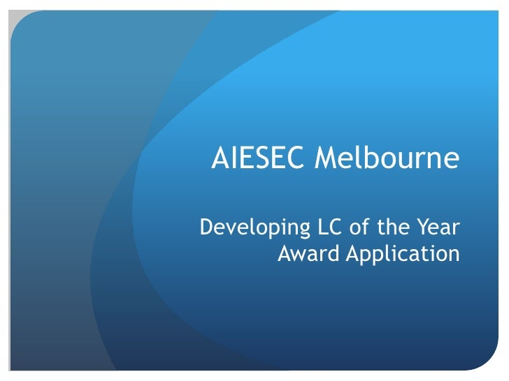 AIESEC MelbourneDeveloping LC of the Year       Award Application