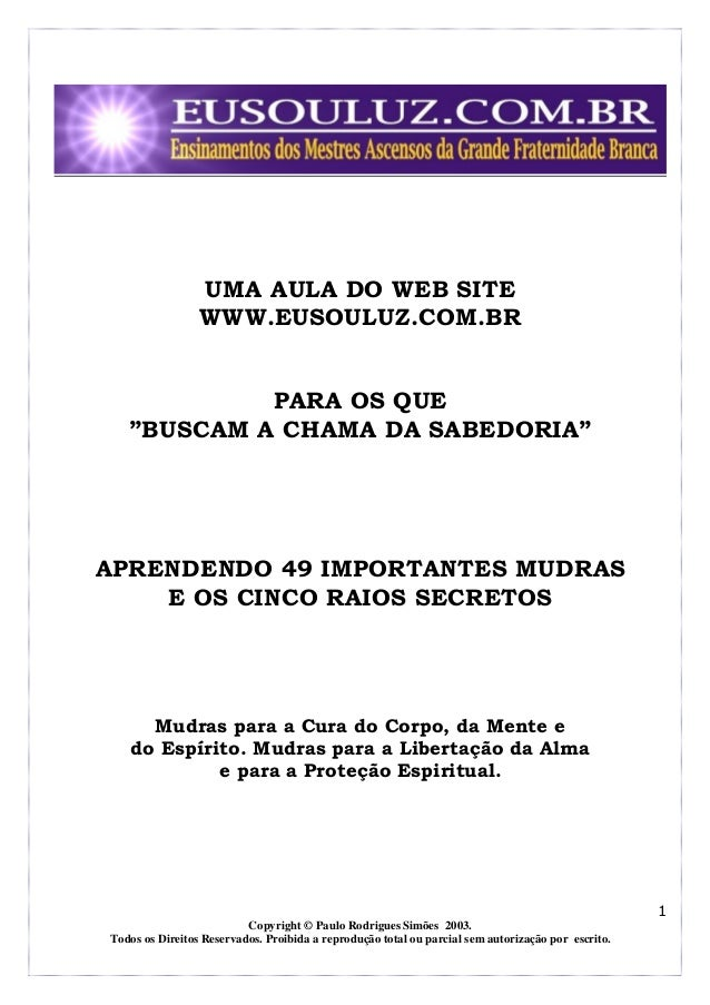 """UMA AULA DO WEB SITE WWW.EUSOULUZ.COM.BR PARA OS QUE """"BUSCAM A CHAMA DA SABEDORIA""""  APRENDENDO 49 IMPORTANTES MUDRAS E OS ..."""