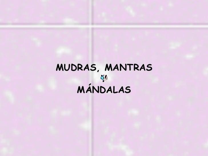 MUDRAS, MANTRAS Y MÁNDALAS