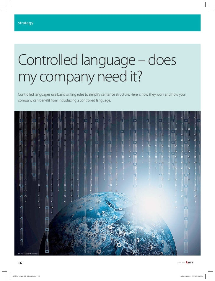 strategy     Controlled language – does my company need it? Controlled languages use basic writing rules to simplify sente...