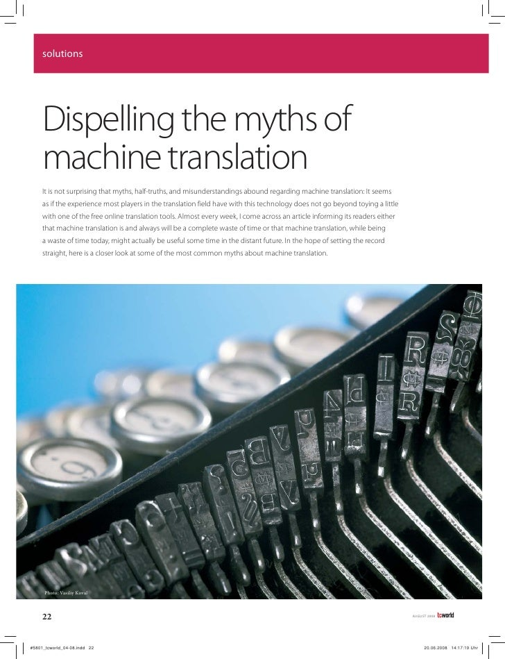 solutions          Dispelling the myths of      machine translation      It is not surprising that myths, half-truths, and...