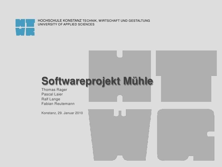 Softwareprojekt Mühle<br />Thomas Rager<br />Pascal Laier<br />Ralf Lange<br />Fabian Reutemann<br />Konstanz, 29. Januar ...