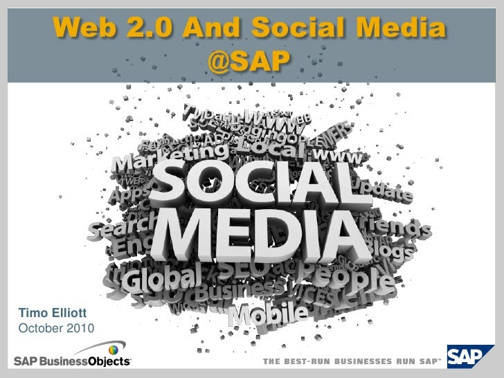 Web 2.0 And Social Media @SAP<br />Timo ElliottOctober 2010<br />