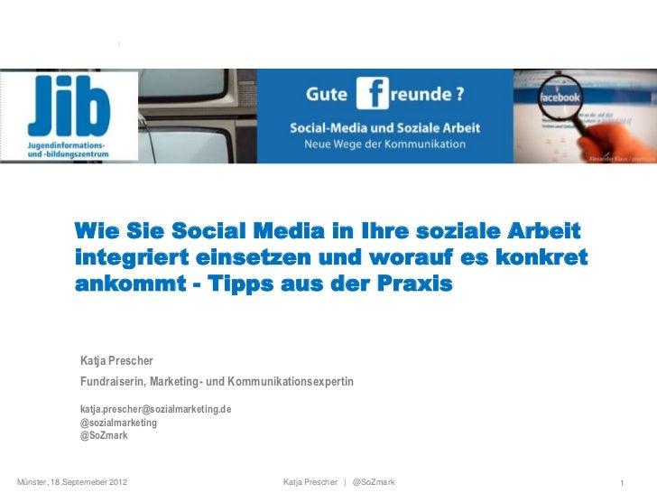 Wie Sie Social Media in Ihre soziale Arbeit integriert einsetzen und worauf es konkret ankommt - Tipps aus der Praxis