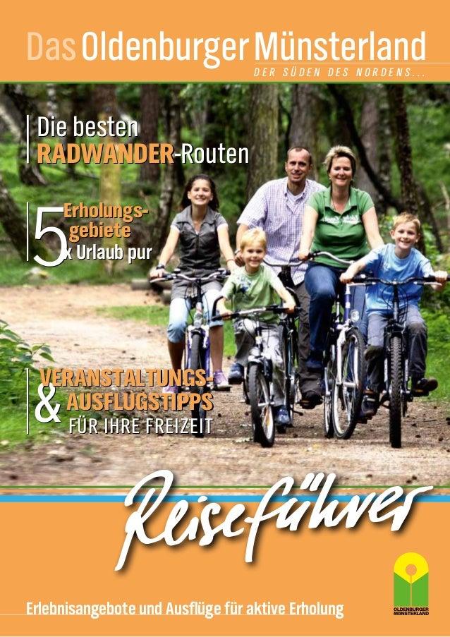 Das OldenburgerMünsterland Der Süden des Nordens...  Die besten Radwander-Routen  5  Erholungsgebiete x Urlaub pur  Verans...