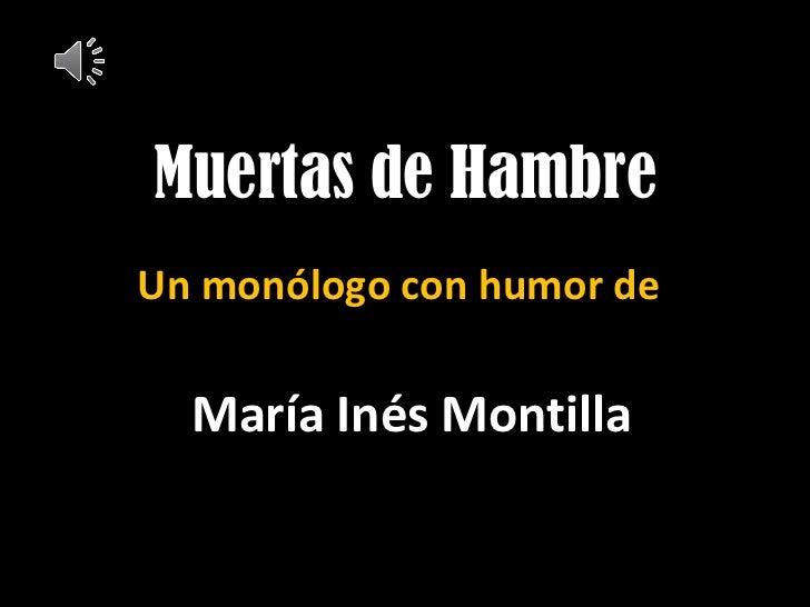 Un monólogo con humor de Muertas de Hambre María Inés Montilla