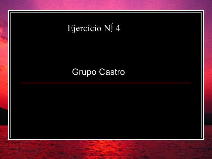 Ejercicio Nº 4 Grupo Castro