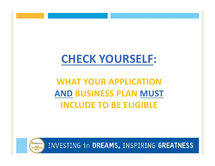 CHECK YOURSELF:  WHAT YOUR APPLICATION AND BUSINESS PLAN MUST  INCLUDE TO BE ELIGIBLE