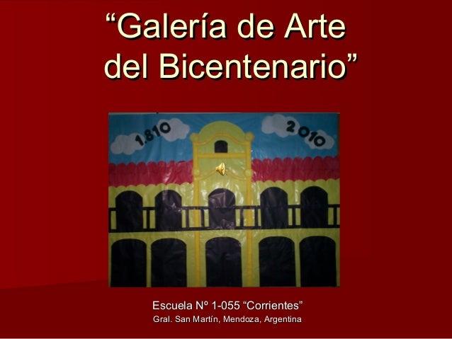 """""""""""Galería de ArteGalería de Arte del Bicentenario""""del Bicentenario"""" Escuela Nº 1-055 """"Corrientes""""Escuela Nº 1-055 """"Corrien..."""