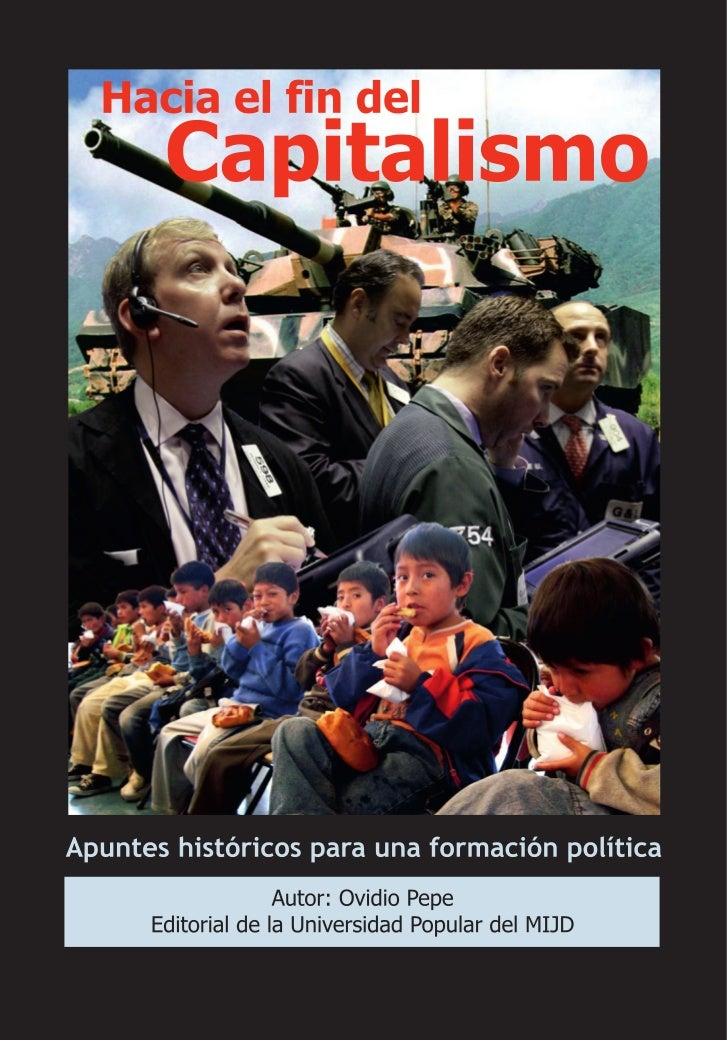 Ovidio Pepe  Hacia el fin del CapitalismoApuntes históricos para una formación política