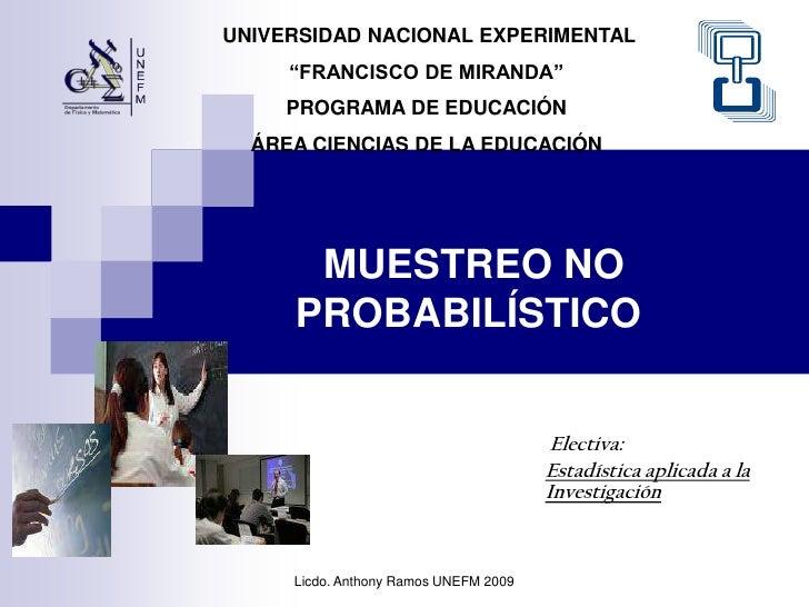 """UNIVERSIDAD NACIONAL EXPERIMENTAL     """"FRANCISCO DE MIRANDA""""     PROGRAMA DE EDUCACIÓN  ÁREA CIENCIAS DE LA EDUCACIÓN     ..."""