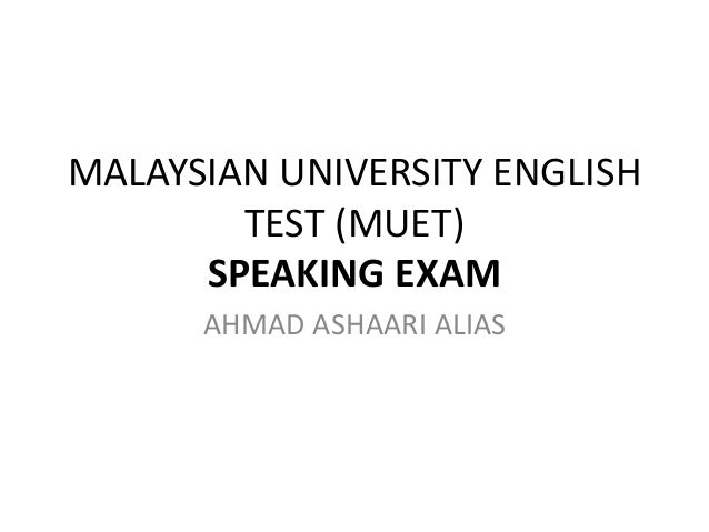 muet stpm speaking test tips Muet essay writing test guide & tips  search articles by gladys tan  28 jul 2015 158284 the muet writing test requires students to transfer information from a non-linear source to a linear text, as well as to write an essay of at least 350 words on a given topic exam paper code: 800/4 exam duration: 90 minutes  speaking free 'study in.